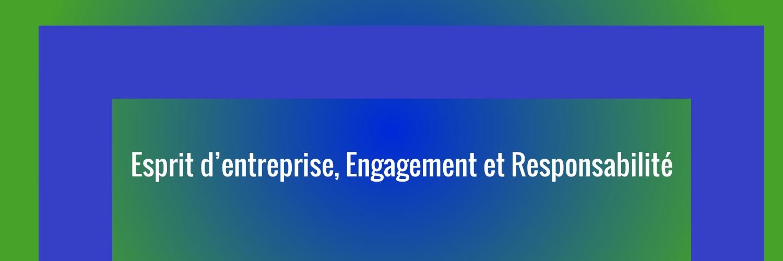 Esprit d'entreprise, Engagement et Responsabilité