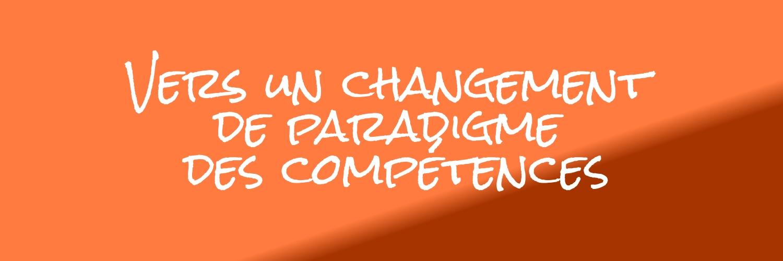 Vers un changement de paradigme des compétences